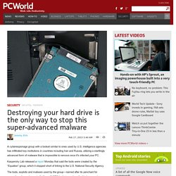 Destroying your hard drive is the only way to stop the super-advanced Equation malware
