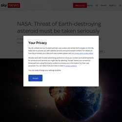 NASA: Threat of Earth-destroying asteroid must be taken seriously