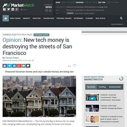 New tech money is destroying the streets of San Francisco