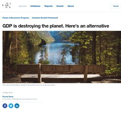 GDP is destroying the planet. Here's an alternative