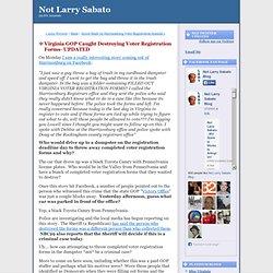 Not Larry Sabato: Virginia GOP Caught Destroying Voter Registration Forms