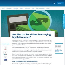 Are Mutual Fund Fees Destroying My Retirement?