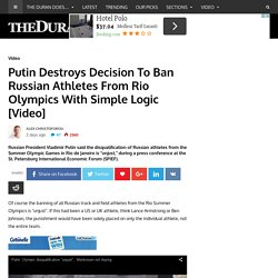 Putin Destroys Decision To Ban Russian Athletes From Rio Olympics With Simple Logic [Video] - The Duran