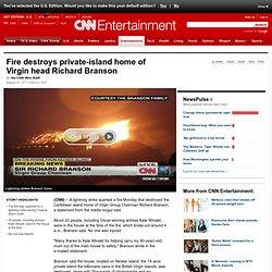 Fire destroys private-island home of Virgin head Richard Branson