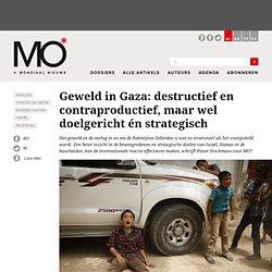 Geweld in Gaza: destructief en contraproductief, maar wel doelgericht én strategisch