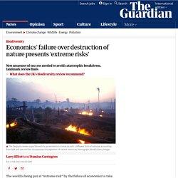 Economics' failure over destruction of nature presents 'extreme risks'
