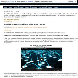 The JADE in Jade Helm 15 Is an AI Software Program - Network-Centric Warfare - Raytheon: Oriented Toward Your Destruction? - U.S. Defense Contractor Oligopoly - Genocidal Control Freaks: A Sexual Trauma-Based Brotherhood? - Are You Jaded Enou