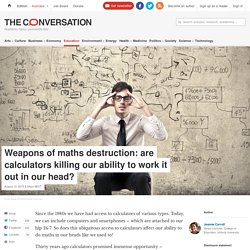Weapons of maths destruction: are calculators killing our ability to work it out in our head?