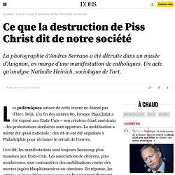 Ce que la destruction de Piss Christ dit de notre société - 24 avril 2011