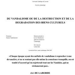 DU VANDALISME OU DE LA DESTRUCTION ET DE LA DEGRADATION DES BIENS CULTURELS