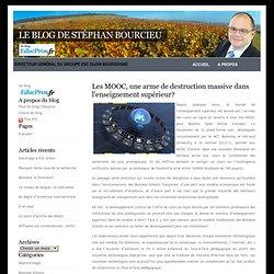 Le blog de Stéphan Bourcieu » Blog Archive » Les MOOC, une arme de destruction massive dans l'enseignement supérieur?
