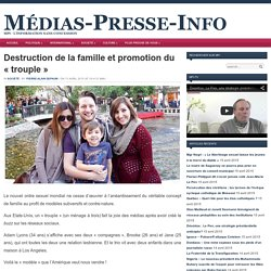 Destruction de la famille et promotion du « trouple »