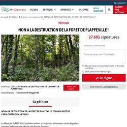 NON A LA DESTRUCTION DE LA FORET DE PLAPPEVILLE !