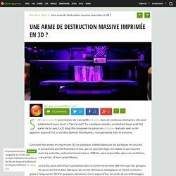 Une arme de destruction massive imprimée en 3D ?