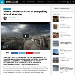 Watch the Destruction of Pompeii by Mount Vesuvius