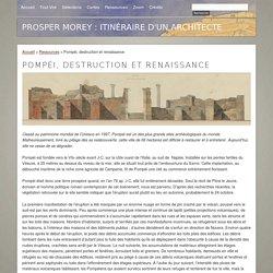 Pompéi - Une destruction en plusieurs étapes