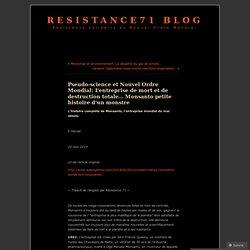 Pseudo-science et Nouvel Ordre Mondial: L'entreprise de mort et de destruction totale… Monsanto petite histoire d'un monstre
