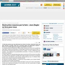 Destruction massive par la faim: Jean Ziegler se livre pour nous - LaVoixEco.com#.TxNHtv6omHt.facebook#.TxNHtv6omHt.facebook