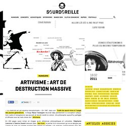 Artivisme : Art de destruction massive
