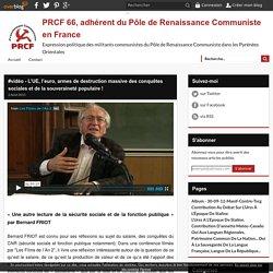 #vidéo - L'UE, l'euro, armes de destruction massive des conquêtes sociales et de la souveraineté populaire ! - PRCF 66 - Renaissance Communiste 66