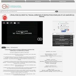 L'évolution du droit du travail (création et destruction d'emplois) et les marchés du travail - Université de tous les savoirs - Vidéo