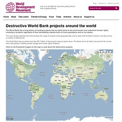 Destructive World Bank projects around the world