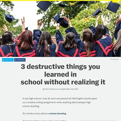 3 destructive things you learned in school without realizing it