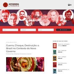 Guerra, Choque, Destruição: o Brasil no Contexto do Novo Governo – Autonomia Literária