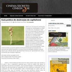 Guia prático de destruição do capitalismo ~ Cinema Secreto: Cinegnose