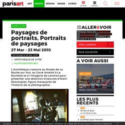 """Expo """"Paysages de portraits, portraits de paysages"""" d'Alain Desvergnes à l'Artothèque de Vitré"""