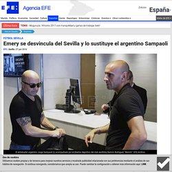 Emery se desvincula del Sevilla y lo sustituye el argentino Sampaoli