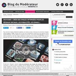 Desygner : créer des images optimisées pour les réseaux sociaux, les publicités, les emails...