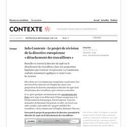 Info Contexte - Le projet de révision de la directive européenne « détachement des travailleurs »