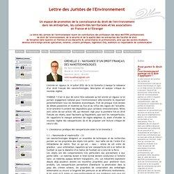 JURISTES ENVIRONNEMENT 24/07/10 Grenelle 2 : naissance d'un droit français des nanotechnologies