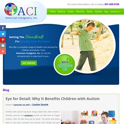 Eye for Detail: Why It Benefits Children with Autism