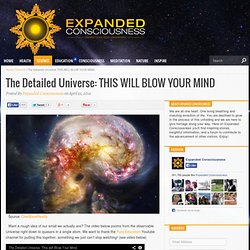 The Detailed Universe: THIS WILL BLOW YOUR MIND