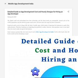 Detailed Guide on App Development Cost and Hourly Charges for Hiring an App Developer