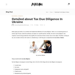 Detailed about Tax Due Diligence In Ukraine