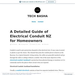 A Detailed Guide of Electrical Conduit NZ for Homeowners – TECH BASHA