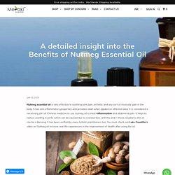A detailed insight into the Benefits of Nutmeg Essential Oil - Meraki Essentials