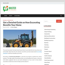 Get a Detailed Guide on How Excavating Benefits Your Home