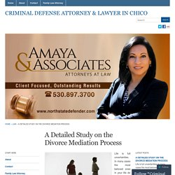 A Detailed Study on the Divorce Mediation Process « Criminal Defense Attorney & Lawyer in Chico