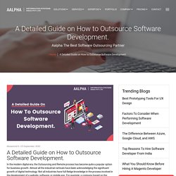A Detailed Guide on How to Outsource Software Development
