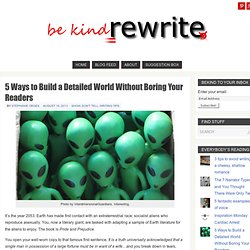 5 Ways to Build a Detailed World Without Boring Your Readers