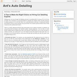 Ant's Auto Detailing: 4 Tips to Make the Right Choice on Hiring Car Detailing Experts