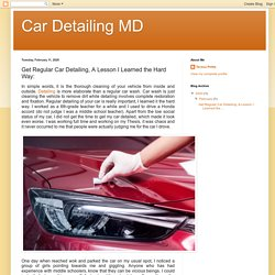 Get Regular Car Detailing, A Lesson I Learned the Hard Way: