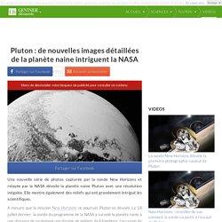 Pluton : de nouvelles images détaillées de la planète naine intriguent la NASA
