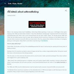 All details about sattamatkaking