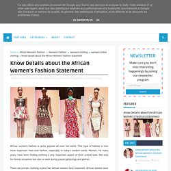 Know Details about the African Women's Fashion Statement - Buzz Sharing