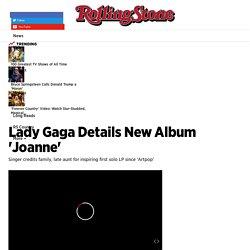 Lady Gaga Details New Album 'Joanne' - Rolling Stone